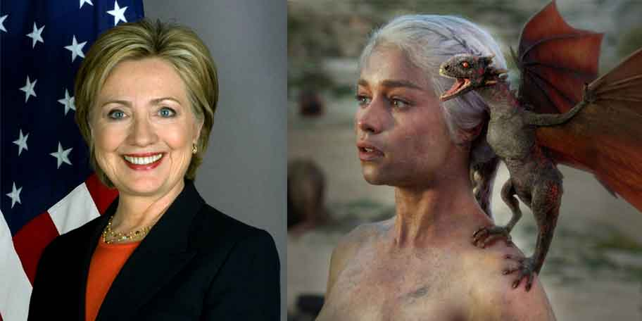 Hillary Clinton vs Khaleesi The Mother of Dragons